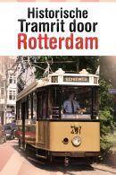 Historische Tramrit door Rotterdam